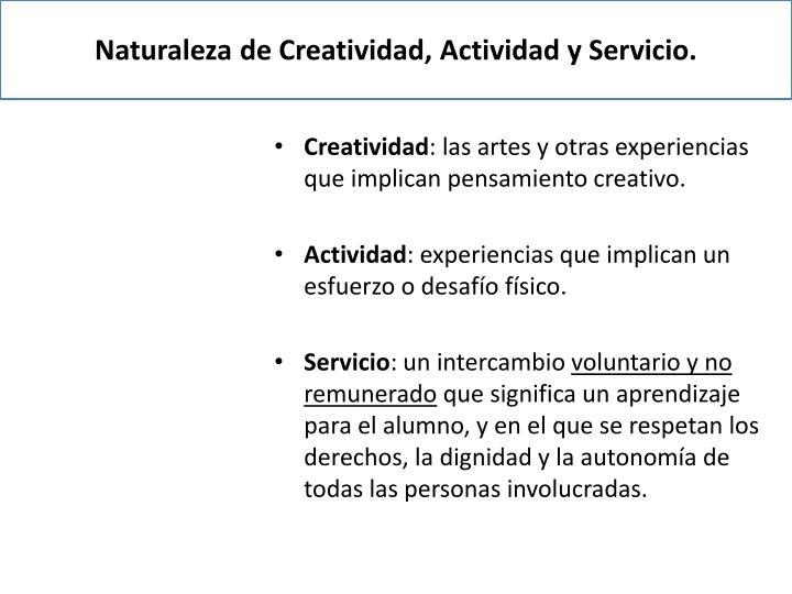 Naturaleza de Creatividad, Actividad y Servicio.