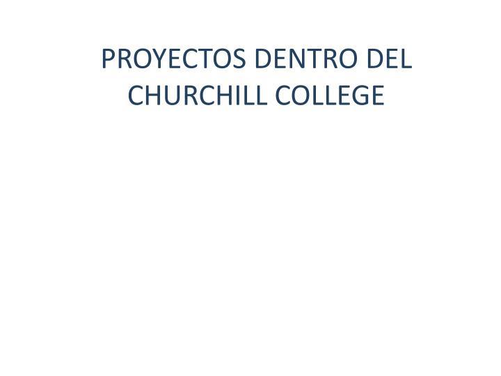 PROYECTOS DENTRO DEL CHURCHILL COLLEGE