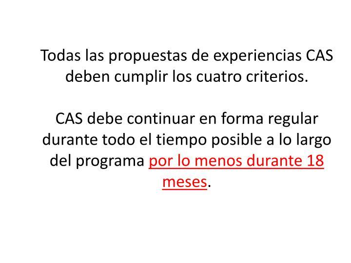 Todas las propuestas de experiencias CAS deben cumplir los cuatro criterios.