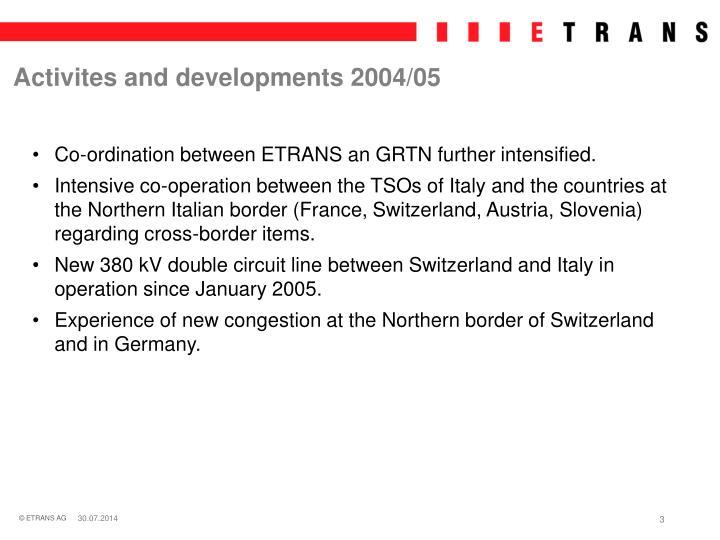 Activites and developments 2004/05