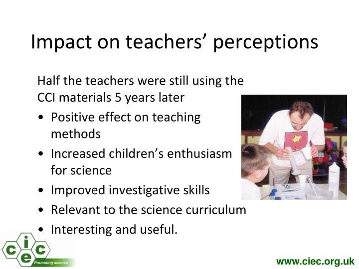 Impact on teachers' perceptions
