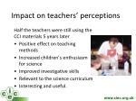 impact on teachers perceptions