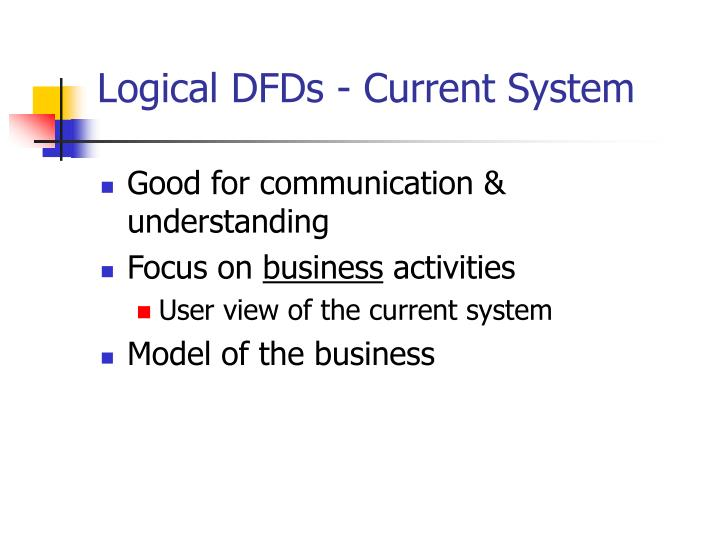 Logical DFDs - Current System