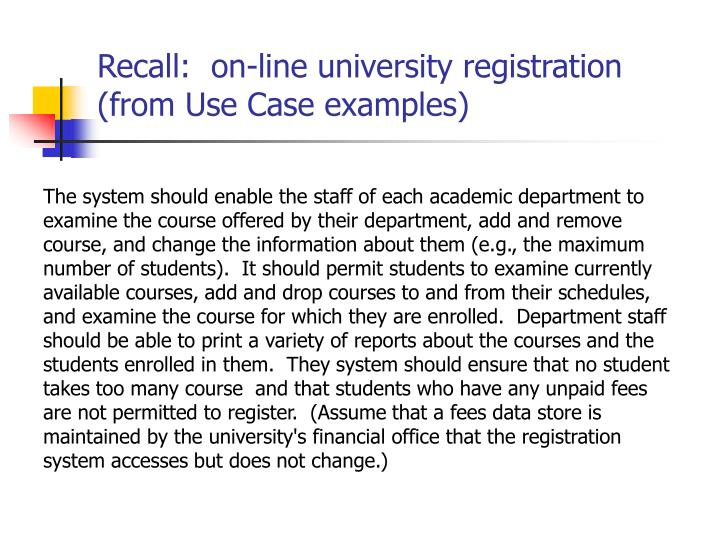 Recall:  on-line university registration (from Use Case examples)
