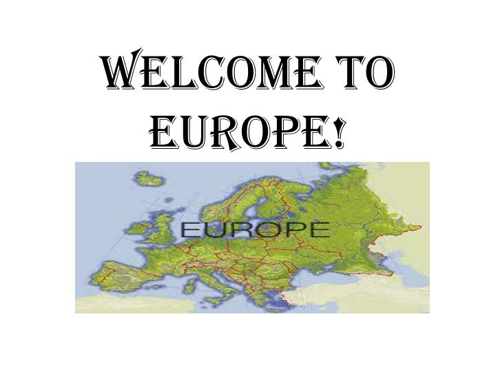 welcome to europe