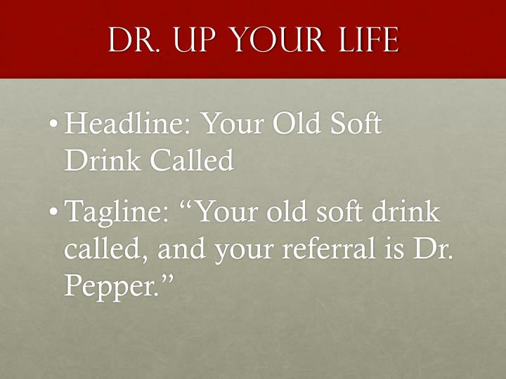 Dr. Up Your Life