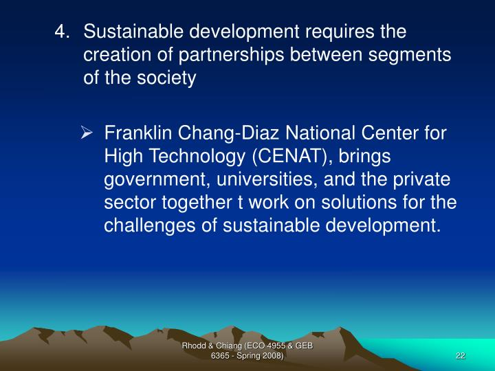 Sustainable development requires the creation of partnerships between segments of the society
