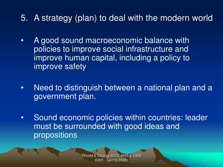 A strategy (plan) to deal with the modern world