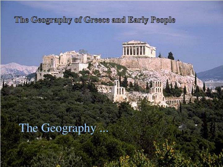The Geography of Greece and Early People