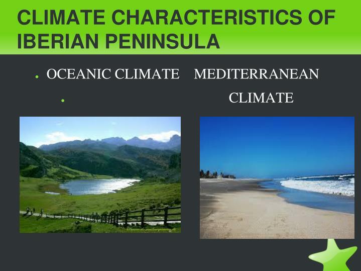 CLIMATE CHARACTERISTICS OF IBERIAN PENINSULA