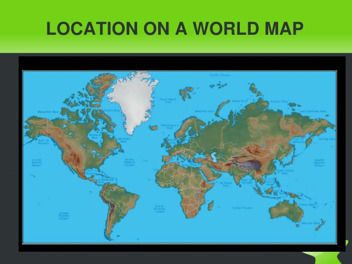LOCATION ON A WORLD MAP