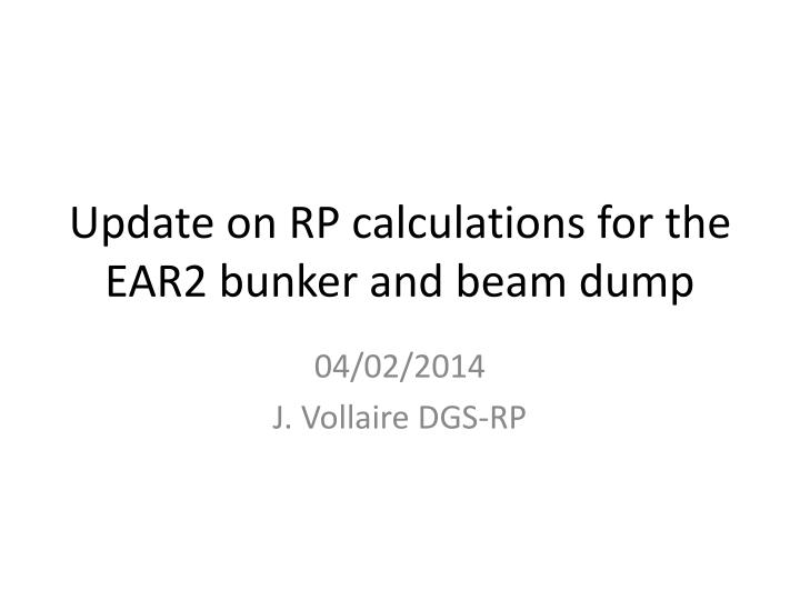 update on rp calculations for the ear2 bunker and beam dump