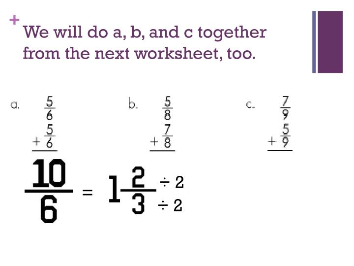 We will do a, b, and c together from the next worksheet, too.