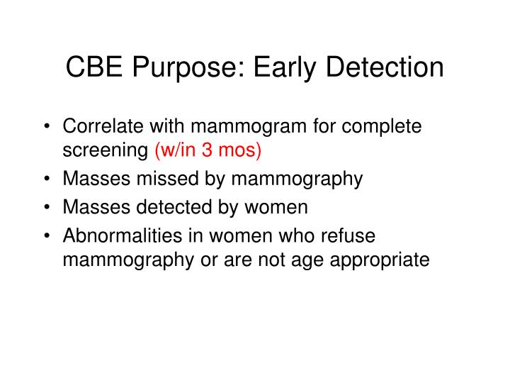 CBE Purpose: Early Detection