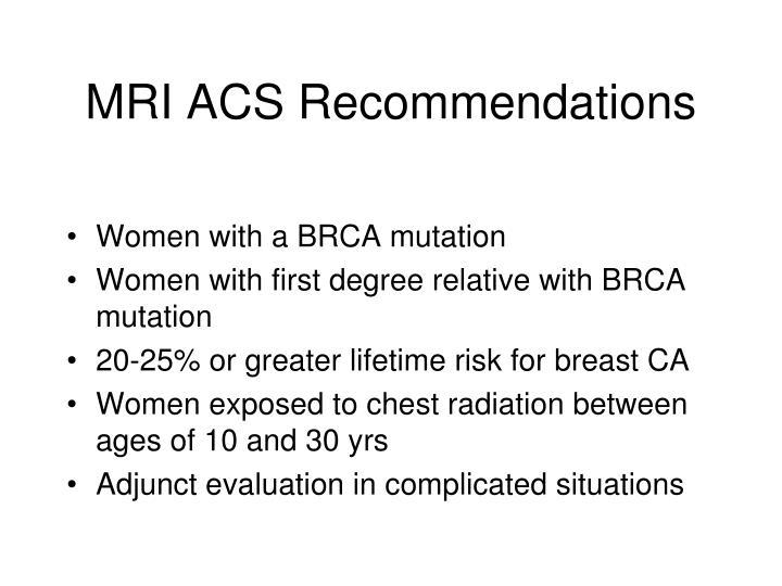 MRI ACS Recommendations