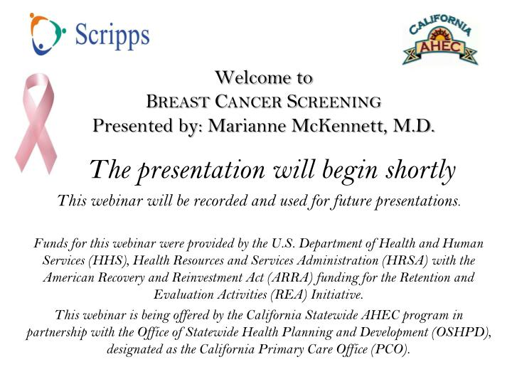 welcome to breast cancer screening presented by marianne mckennett m d