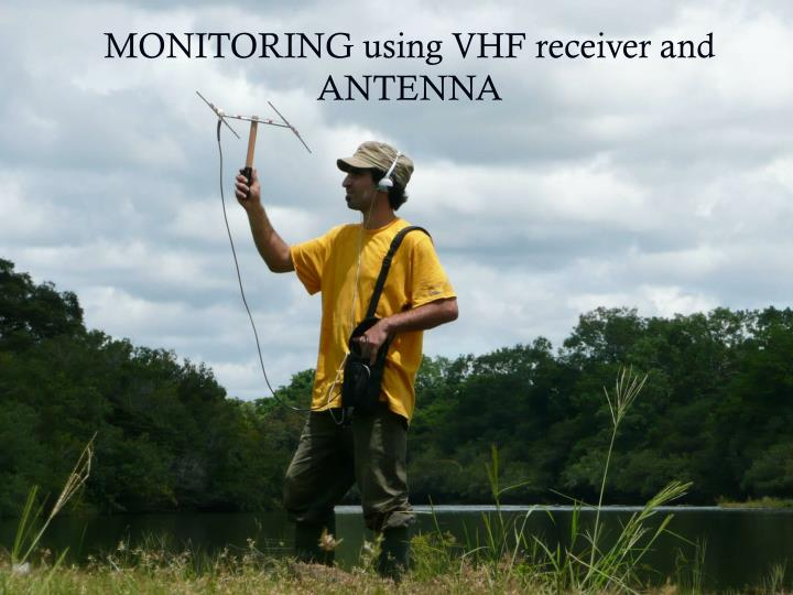 MONITORING using VHF receiver and ANTENNA