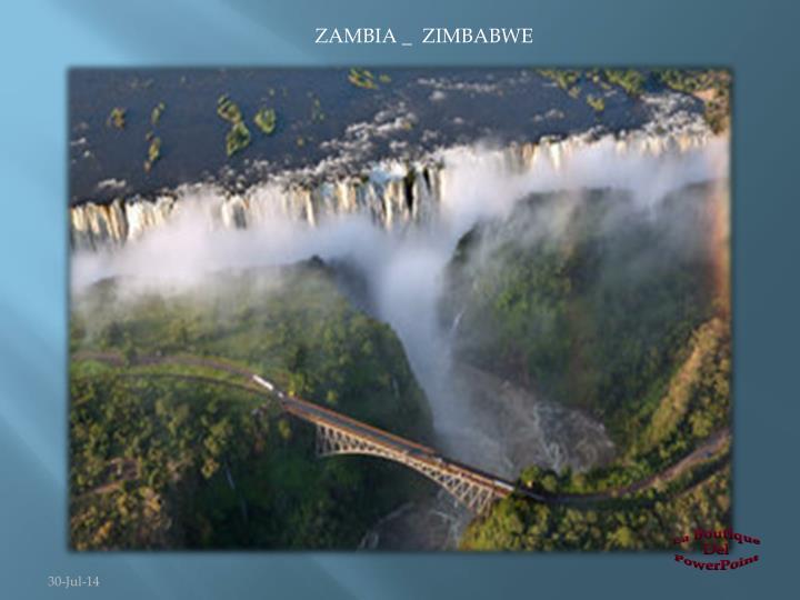 ZAMBIA _  ZIMBABWE