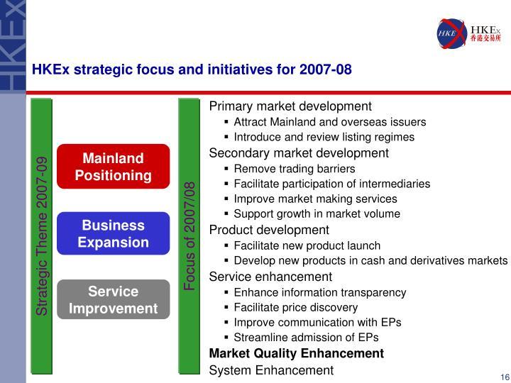 HKEx strategic focus and initiatives for 2007-08