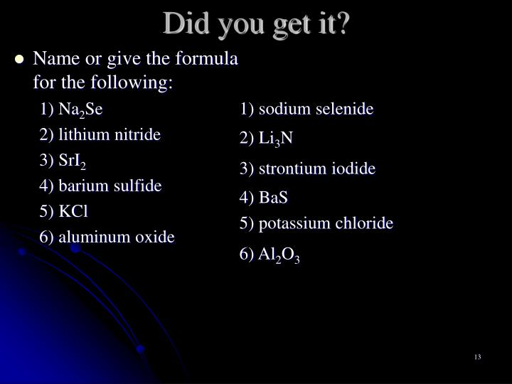 Name or give the formula for the following: