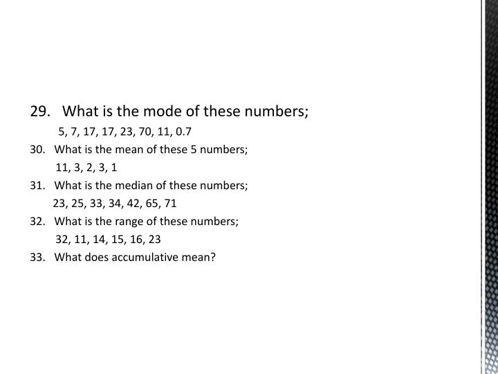 29.   What is the mode of these numbers;