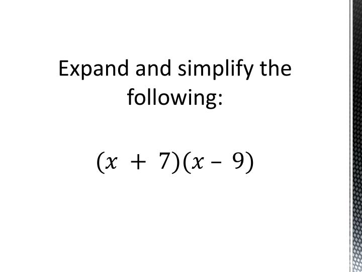Expand and simplify the following: