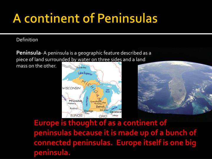 A continent of Peninsulas
