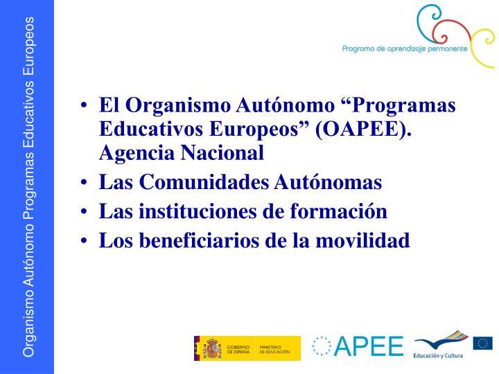 "El Organismo Autónomo ""Programas Educativos Europeos"" (OAPEE). Agencia Nacional"