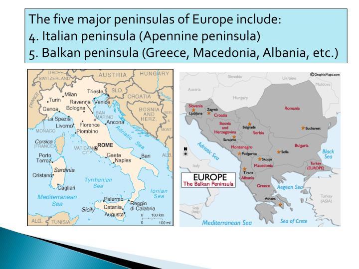 The five major peninsulas of Europe include: