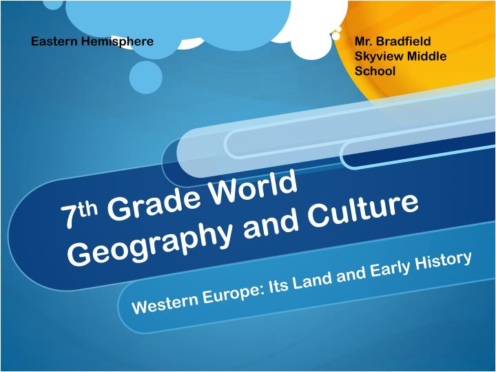 7 th grade world geography and culture
