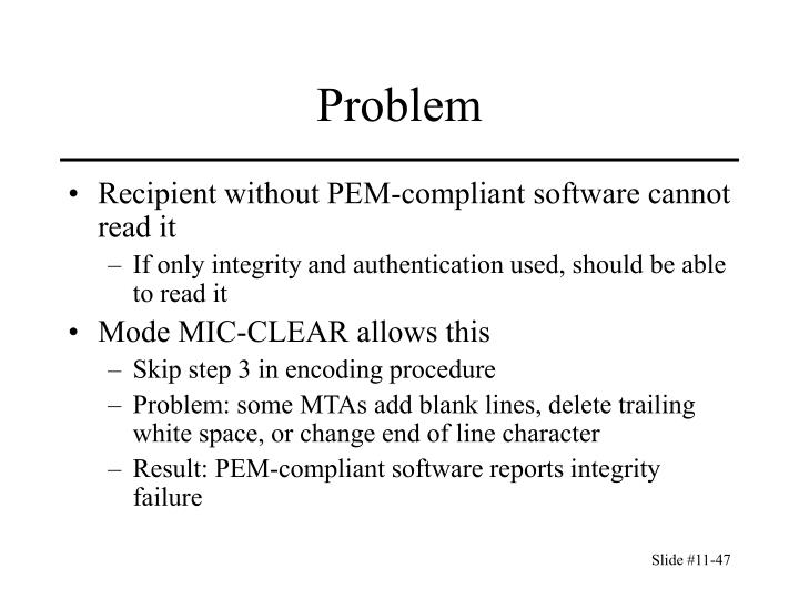 Recipient without PEM-compliant software cannot read it