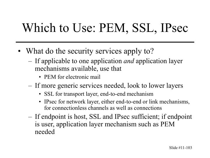 Which to Use: PEM, SSL, IPsec