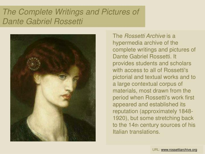 The Complete Writings and Pictures of Dante Gabriel Rossetti
