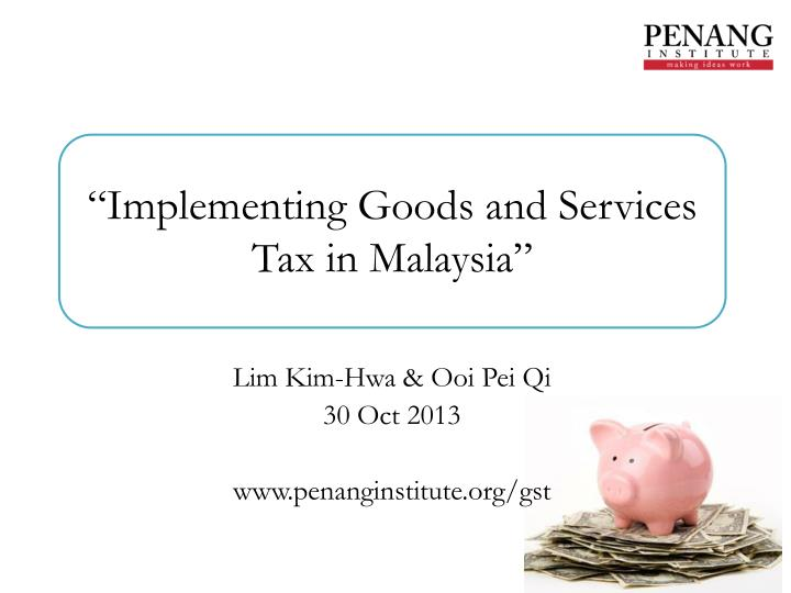 """""""Implementing Goods and Services Tax in Malaysia"""""""