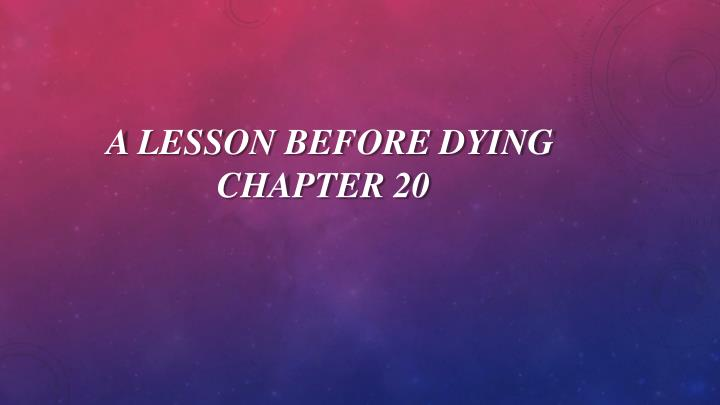 A lesson before dying chapter 20