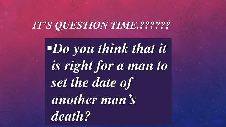 It's question time.??????