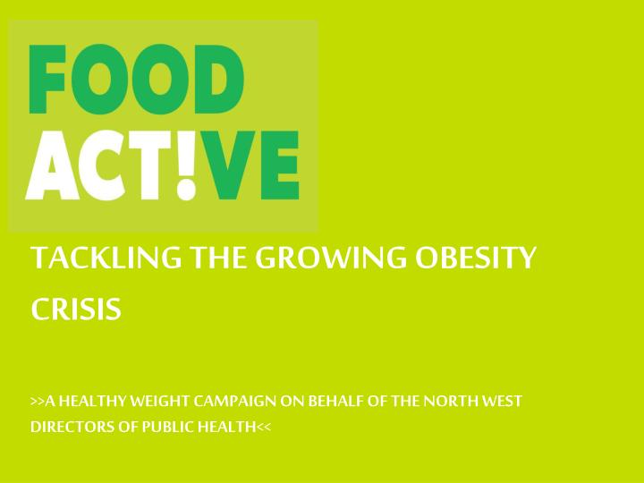 TACKLING THE GROWING OBESITY CRISIS