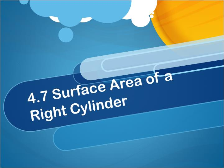 4.7 Surface Area of a Right Cylinder