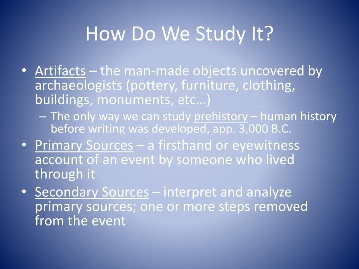 How Do We Study It?