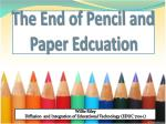 the end of pencil and paper edcuation