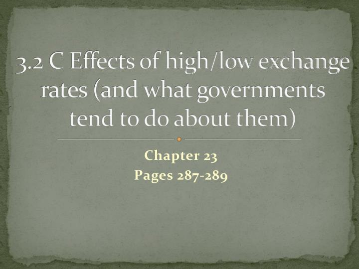 3 2 c effects of high low exchange rates and what governments tend to do about them