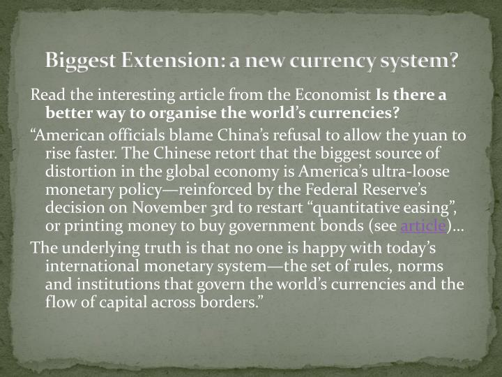 Biggest Extension: a new currency system?