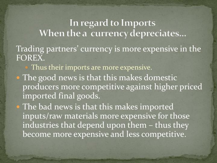 In regard to imports when the a currency depreciates