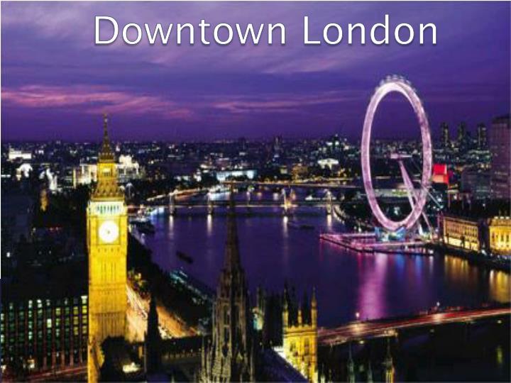 Downtown London
