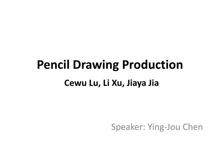 Pencil Drawing Production