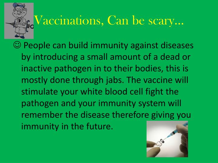 Vaccinations, Can be scary...