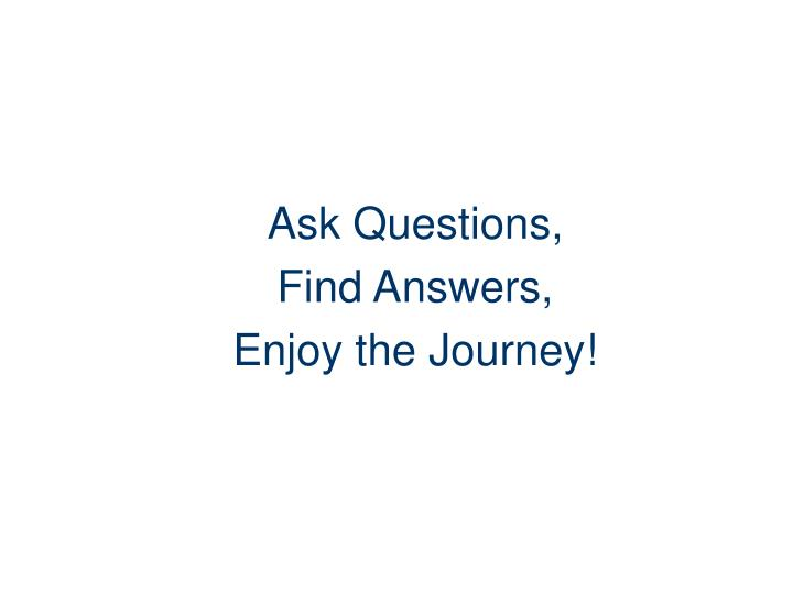 Ask Questions,