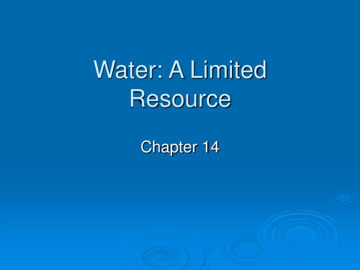 Water a limited resource