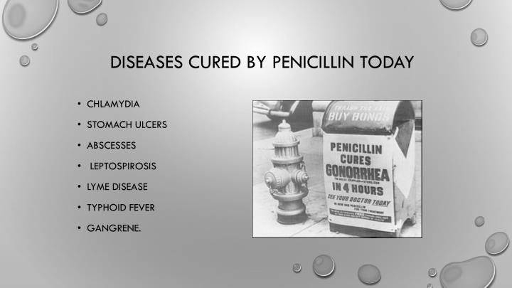 DISEASES CURED BY PENICILLIN TODAY