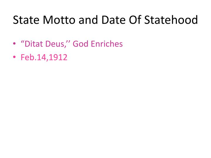 State Motto and Date Of Statehood